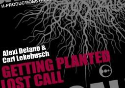 Alexi Delano & Cari Lekebusch – Getting Planted / Lost Call