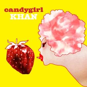 Khan - Candy Girl - I'm Single