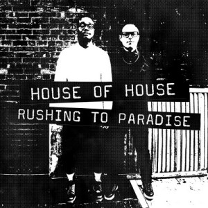 House Of House - Rushing To Paradise EP - House Of House Records