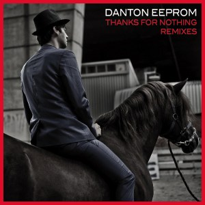 Danton Eeprom - Thanks For Nothing Remixes - InFiné Music