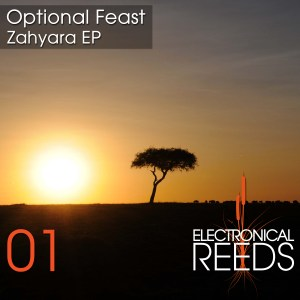 ER001 - Optional Feast - Zahyara EP - Electronical Reeds