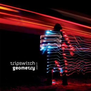 Tripswitch - Geometry - Section Records