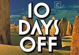 10 Days Off, les premiers noms