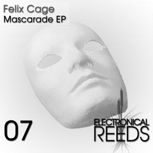 ER007 - Felix Cage - Mascarade - Electronical Reeds