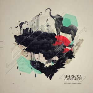 Wareika - Amber Vision - Bar 25 Records