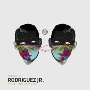 Rodriguez Jr. - Persistence Of Vision - Mobilee