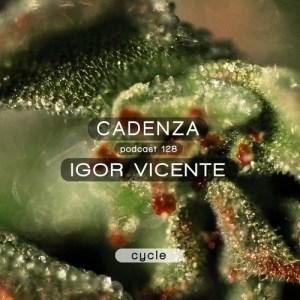 Cadenza Podcast #128 - Igor Vicente