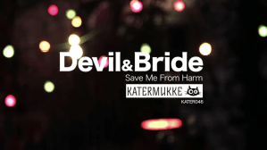 Devil & Bride - Save Me From Harm