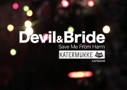 Devil & Bride – Save Me From Harm