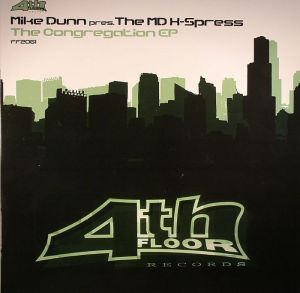 Mike Dunn Presents The MD X-Spress - The Congregation EP - 4th Floor Records