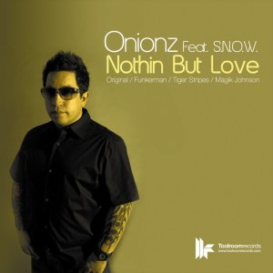 Onionz - Nothin But Love [feat. S.N.O.W.] - Toolroom Records
