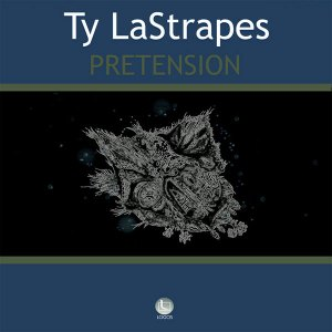 Ty LaStrapes - Pretension - Logos Recordings