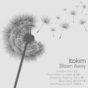 Itokim - Blown Away - Open Concept Recordings