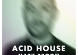 Mark Broom – Acid House