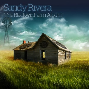 Sandy Rivera - The Blackwiz Farm - Blackwiz Records