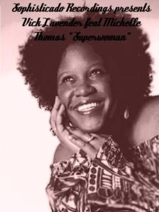 Vick Lavender - Superwoman (Where Were You When I Needed You) [feat. Michelle Thomas] - Sophisticado Recordings