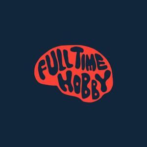 Full Time Hobby