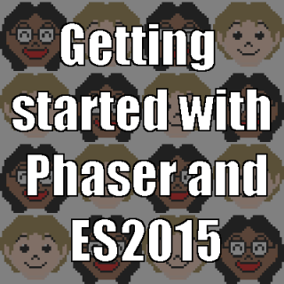 Getting started with Phaser and ES2015