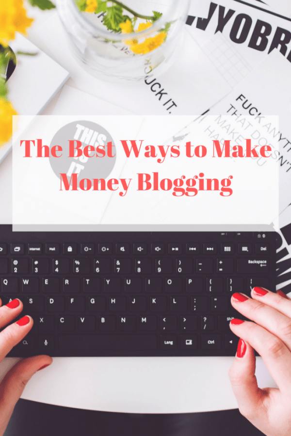 The Best Ways to Make Money Blogging