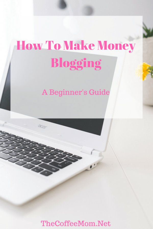 How to make money blogging. Make money blogging for beginners.