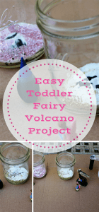 Easy Toddler Fairy Volcano Project