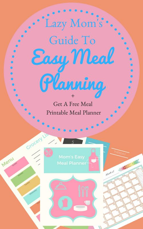 Lazy Mom's Guide To Easy Meal Planning. Get a free meal printable meal planner and learn how to simplify the meal planning and prep process. Make easy family friendly meals, save money on groceries, and spare your sanity all at the same time!