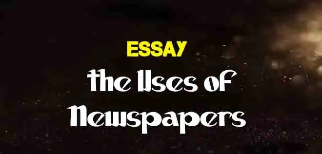 essay on the uses of newspapers  the college study
