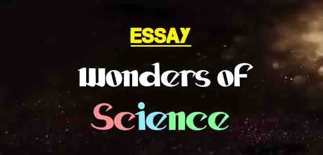 essay on wonders of science in english  the college study
