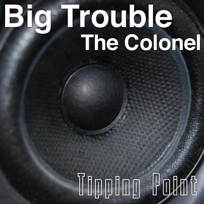 The Colonel 'Big Trouble' cover art.