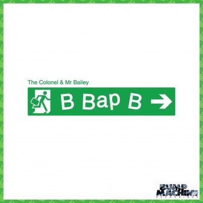 The Colonel & Mr. Bailey - 'B Bap B' - Cover Art