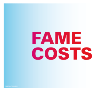 Fame costs
