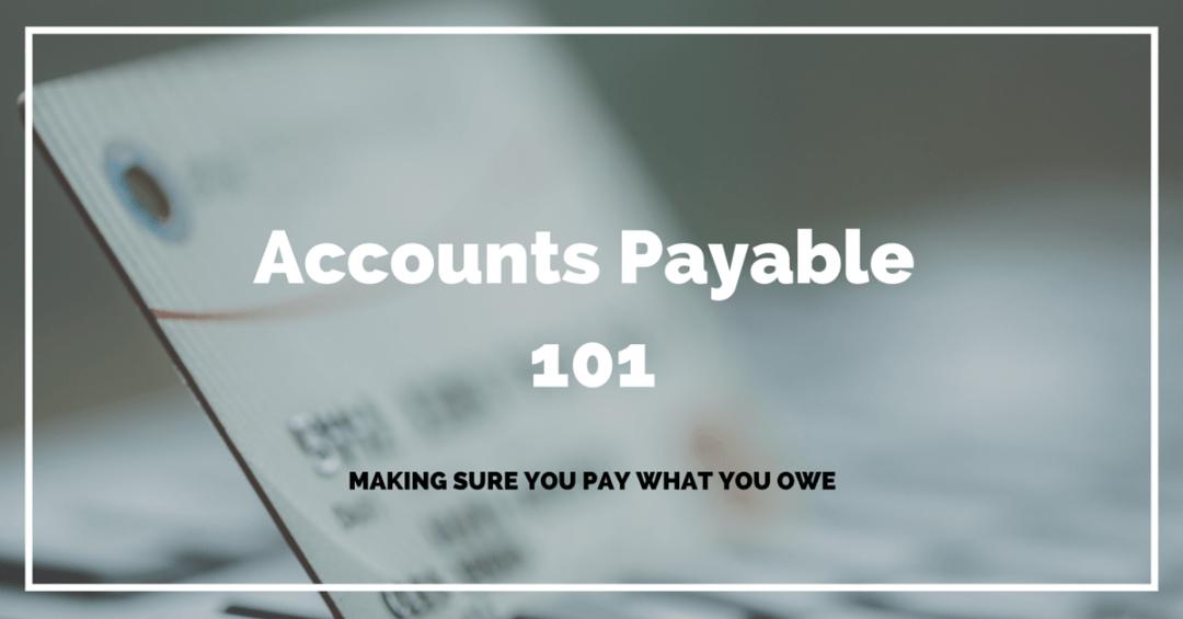 Accounts Payable 101
