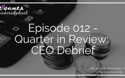 Episode 012 – Quarter In Review: My Q2 CEO Debrief