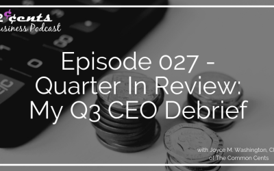 Episode 027 – Quarter In Review: My Q3 CEO Debrief