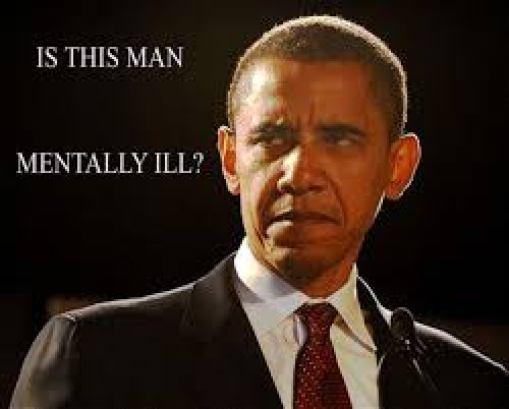 mentally ill obama