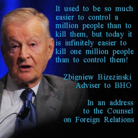 """Brzezinski recently said, """"it is now easier to kill a million people than to control a million people."""