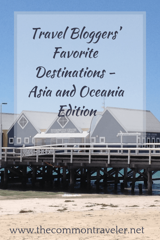 Ever wonder where travel bloggers like to visit? Here are some great destinations in Asia and Oceania to add to your bucket list. #travel #bucketlist #travelbloggers #destinations #asia #oceania