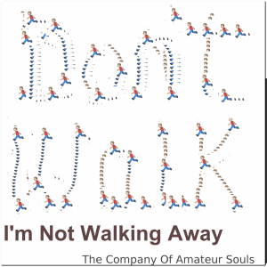 I'm Not Walking Away