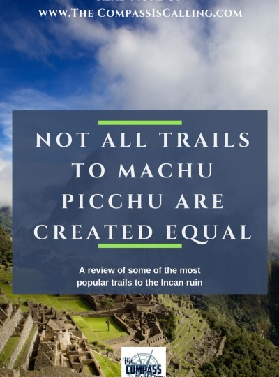 Not All Trails to Machu Picchu are Created Equal