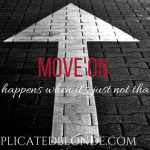 Move on.  What happens when it's just not that easy?