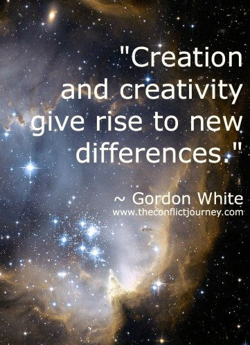 Photo with quote to liiustrate conflict and creativity: Creation and creativity give rise to new differences