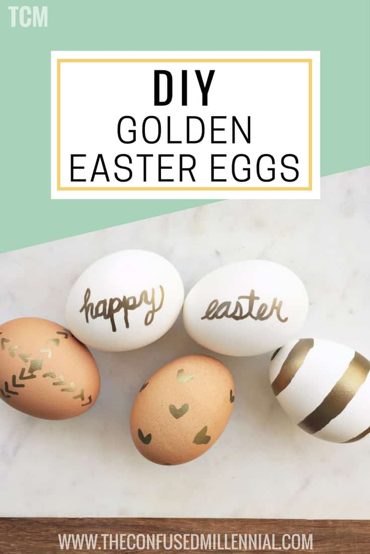 DIY Simple decorative gold easter eggs for a trendier easter - millennial blog the confused millennial
