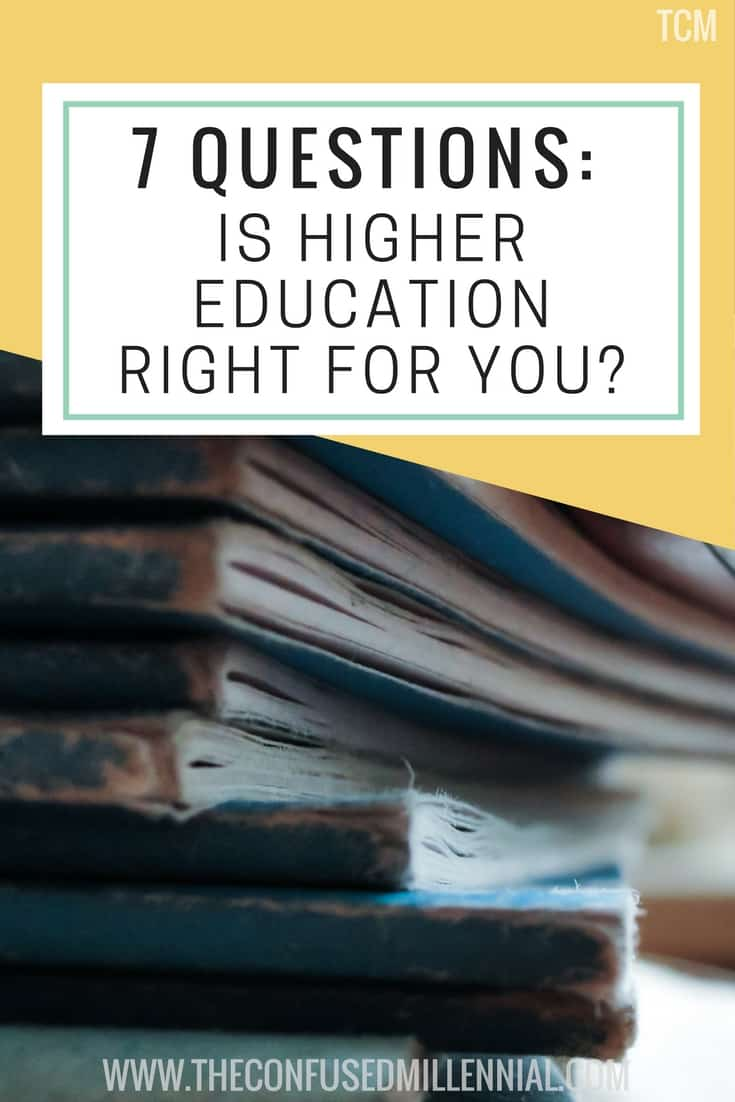Is higher education right for you? Seven questions to ask yourself before seeking a post-graduate degree - The confused millennial