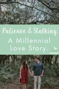Patience & Stalking. A Millennial Love Story. Dating tips. Relationship advice. Dating as a millennial. How we met, facebook stalked and now are engaged. — The Confused Millennial