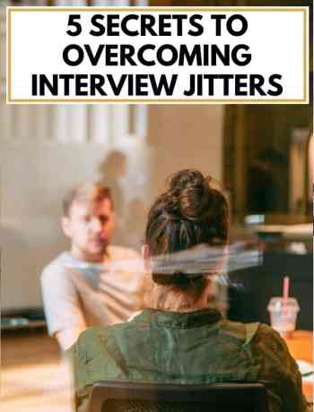5 Secrets to Overcoming Interview Jitters, how to overcome job interview nerves, how to calm job interview anxiety, tips for interview panic, ways to prepare for your next job interview, conquer the job interview, questions to ask at a job interview, tips and advice for women during the job search process in her career, #careertips, #careeradvice, #interviewtips, #interviewadvice