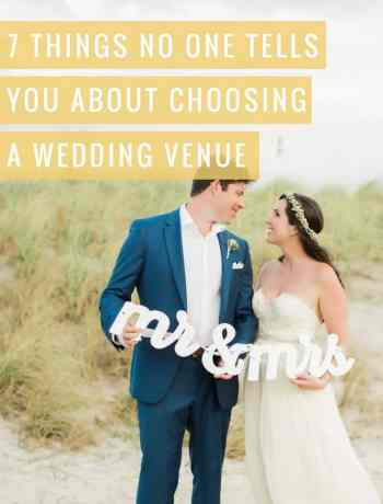 7 things no one tells you about choosing a wedding venue. What should you consider before signing with a wedding venue. How will choosing a wedding venue impact your wedding planning process - millennial blog