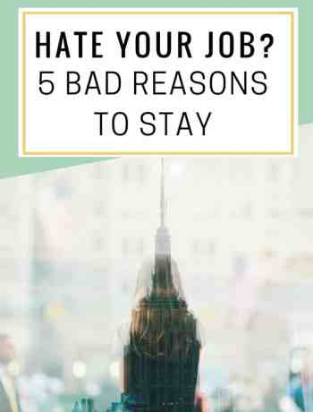 Hate Your Job? 5 Bad Reasons To Stay - The confused millennial, millennial blog