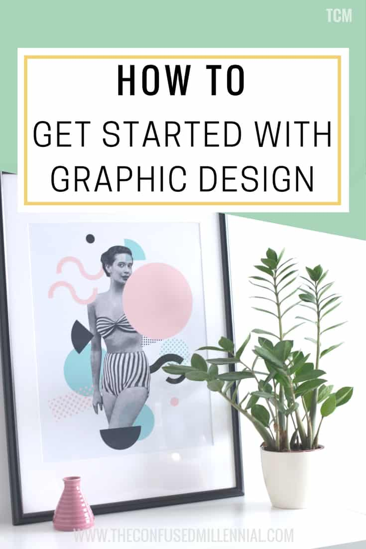 How To Get Started With Graphic Design - millennial blog business advice