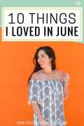 things I love list, orange is the new black, things i loved in june, noosa yoghurt, father's day, decade of adulting, blogger obsessions