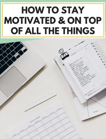 How To Stay Motivated & On Top Of All The Things, motivate yourself and stay focused at work, truths and ways to get motivated, #motivation, #motivate, #motivateyourself, #todolist